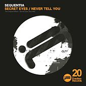 Play & Download Secret Eyes / Never Tell You - Single by Sequentia | Napster