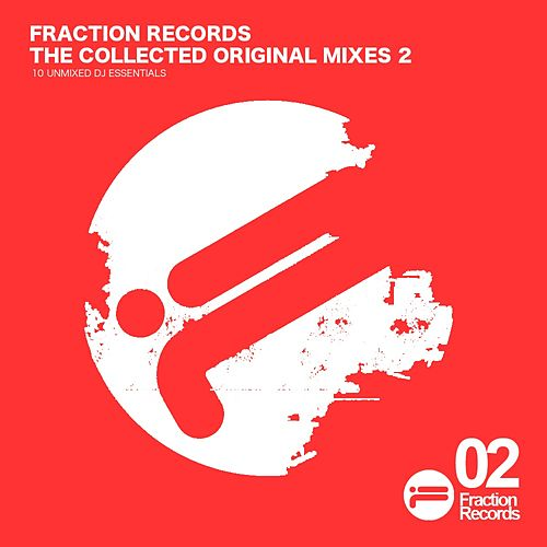 Fraction Records - The Collected Original Mixes Vol. 2 - EP by Various Artists