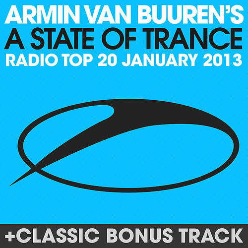 Play & Download A State Of Trance Radio Top 20 - January 2013 (Including Classic Bonus Track) by Various Artists | Napster