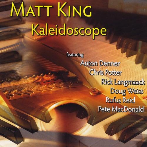 Play & Download Kaleidoscope by Matt King | Napster