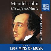 Mendelssohn: His Life and Music by Various Artists