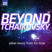 Play & Download Beyond Tchaikovsky by Various Artists | Napster