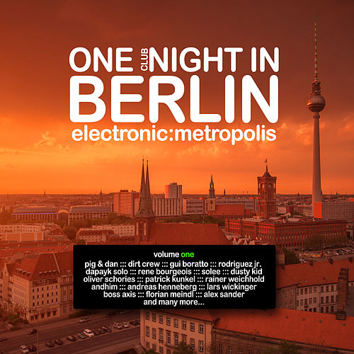 Play & Download One Clubnight in Berlin - Electronic Metropolis, Vol. 1 by Various Artists | Napster