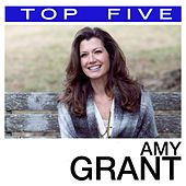 Top 5: Hits by Amy Grant