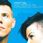 You Receive Me / Humbled By Nature by Infernal