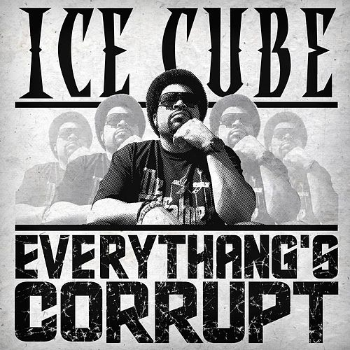 Play & Download Everythang's Corrupt by Ice Cube | Napster
