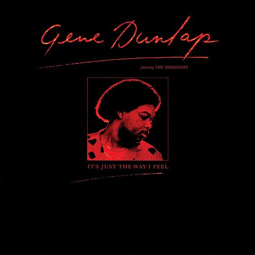 It's Just the Way I Feel (feat. The Ridgeways) by Gene Dunlap