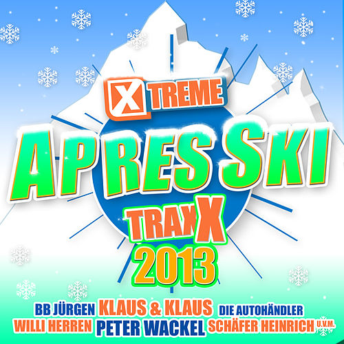 Xtreme Traxx Apres Ski 2013 by Various Artists
