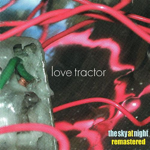 Play & Download The Sky at Night (Remastered) by Love Tractor | Napster