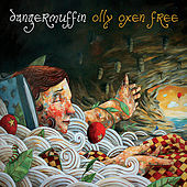 Play & Download Olly Oxen Free by Dangermuffin | Napster