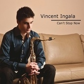 Play & Download Can't Stop Now by Vincent Ingala | Napster