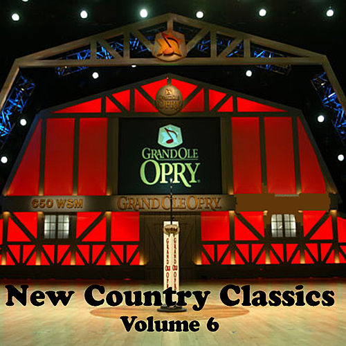 Play & Download New Country Classics Volume 6 by Various Artists | Napster