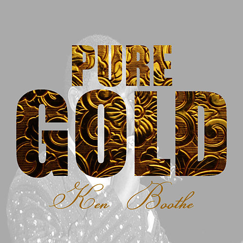 Play & Download Pure Gold - Ken Boothe by Ken Boothe | Napster