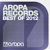 Aropa Records - Best Of 2012 by Various Artists