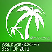 Play & Download Magic Island Recordings - Best Of 2012 by Various Artists | Napster