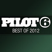 Play & Download Pilot 6 Recordings - Best Of 2012 by Various Artists | Napster