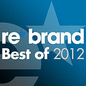 Re*Brand - Best Of 2012 by Various Artists