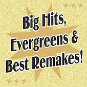 Play & Download Big Hits, Evergreens & Best Remakes! by Various Artists | Napster