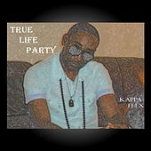 True Life Party by Kappa Flex