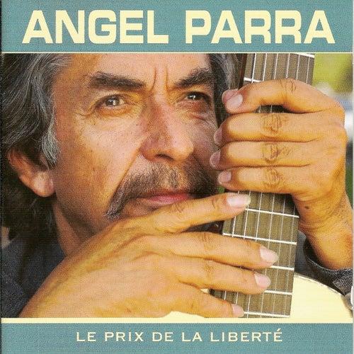 Play & Download Le prix de la liberté by Angel Parra | Napster