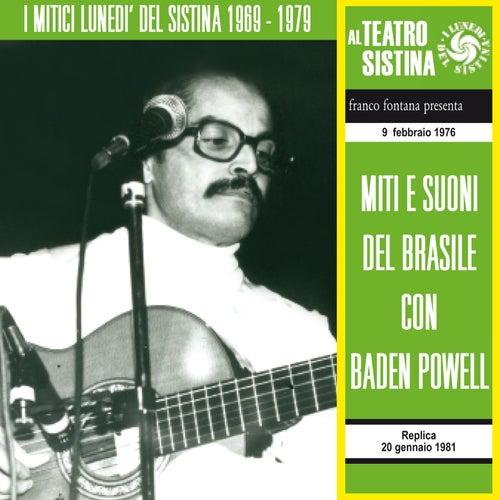 Play & Download Miti e Suoni del Brasile con Baden Powell - I lunedì del Sistina (9 febbraio 1976) by Baden Powell | Napster