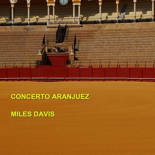 Play & Download Concierto de Aranjuez by Miles Davis | Napster