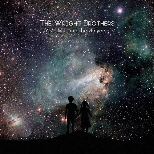 Play & Download You, Me, and the Universe - EP by The Wright Brothers | Napster