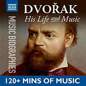 Dvořák: His Life In Music by Various Artists