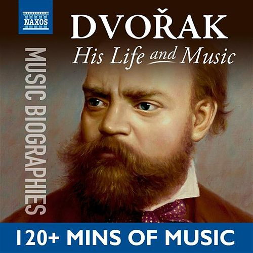 Play & Download Dvořák: His Life In Music by Various Artists | Napster