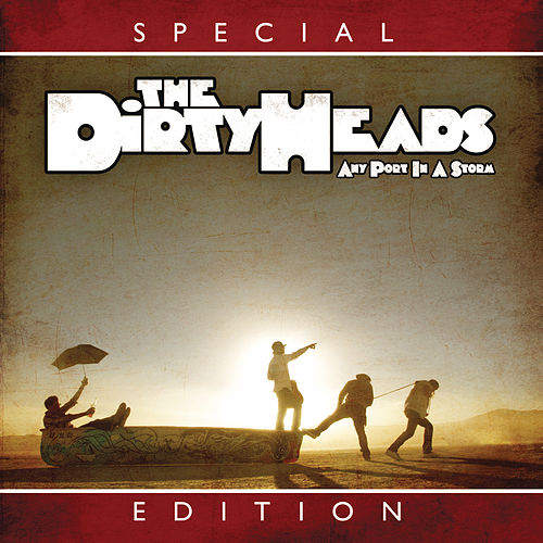 Play & Download Any Port in the Storm (Special Edition) by The Dirty Heads | Napster