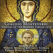 Play & Download Monteverdi: Vespers of the Blessed Virgin 1610 by Seraphic Fire  | Napster