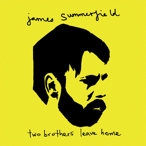 Play & Download Two Brothers Leave Home by James Summerfield | Napster
