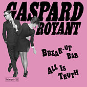 Break-Up Bar / All Is Truth - Single by Gaspard Royant