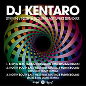 Play & Download Step In/North South East West Remixes by DJ Kentaro | Napster