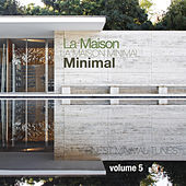 La Maison Minimal, Vol. 5 - Finest Minimal Tunes von Various Artists
