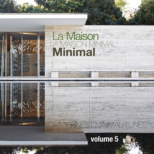 Play & Download La Maison Minimal, Vol. 5 - Finest Minimal Tunes by Various Artists | Napster