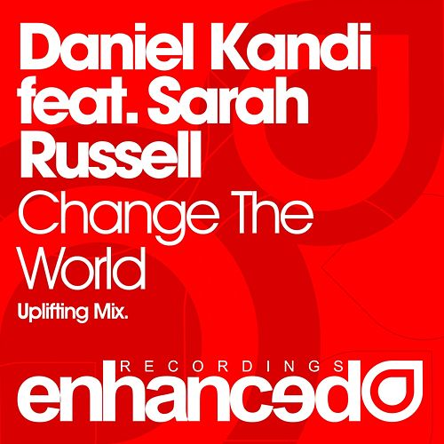 Play & Download Change The World (feat. Sarah Russell) by Daniel Kandi | Napster