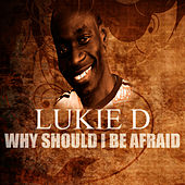 Play & Download Why Should I Be Afraid by Lukie D | Napster