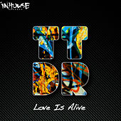 Love Is Alive by Todd Terry