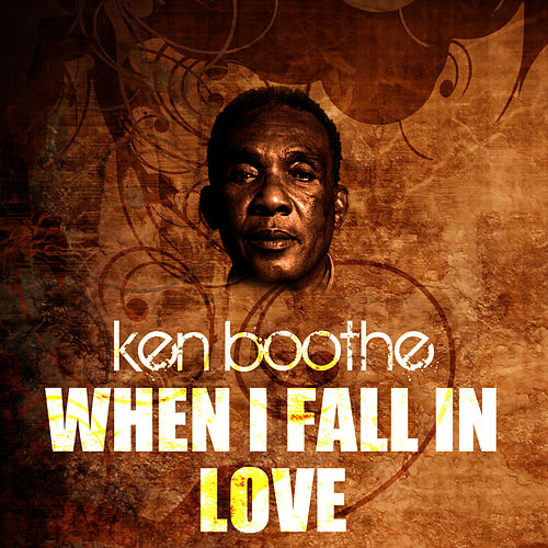When I Fall In Love by Ken Boothe
