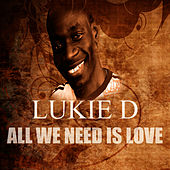 Play & Download All We Need Is Love by Lukie D | Napster