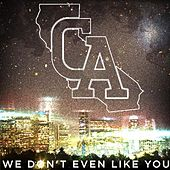 Play & Download We Don't Even Like You by Come Alive | Napster