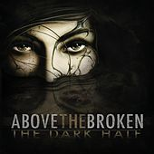 Play & Download The Dark Half by Above the Broken | Napster