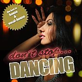 Play & Download Don't Stop Dancing by Various Artists | Napster