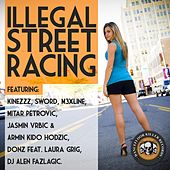 Illegal Street Racing by Various Artists