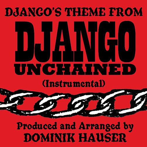 Django's Theme - Instrumental (From the Motion Picture 'Django Unchained') (Single Cover) by Dominik Hauser