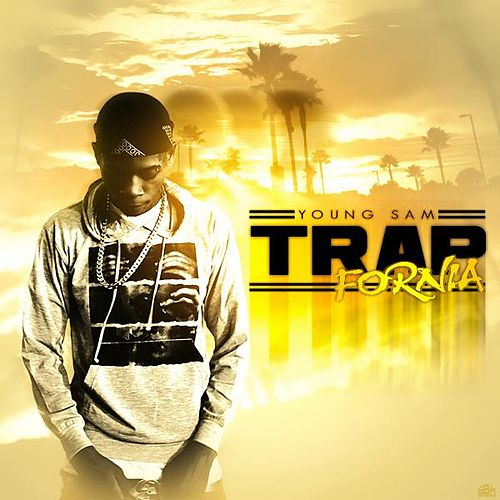 Trapfornia Deluxe Edition by Young Sam