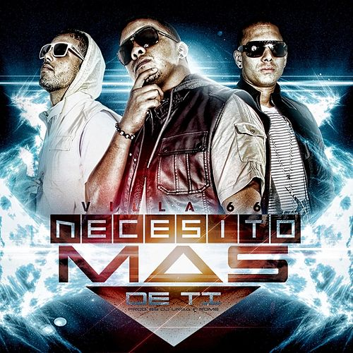 Play & Download Necesito Mas de Ti by Villa 66 | Napster
