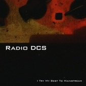 Play & Download I Try My Best to Mainstream by Radio DCS | Napster