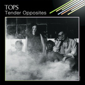 Tender Opposites by TOPS